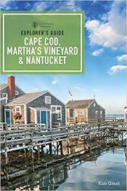 Explorer's Guide To Cape Cod, Martha's Vineyard and Nantucket